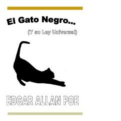 El Gato Negro: Y su Ley Universal: Relatos Famosos y Leyes Universales, Libro 1 [The Black Cat and the Universal Law, Famous Stories and Universal Laws, Book 1] (Unabridged)