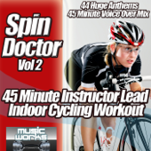 Spin Doctor, Vol. 2 - The Ultra Indoor Cycling Gym Workout Cycle Coach Voice Over Spinning to Fitness