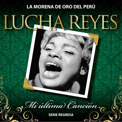 Serie Regresa: Mi Última Canción, Vol. 5 - Lucha Reyes