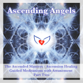 The Ascended Masters - Ascension Healing Guided Meditation Course - part two