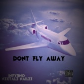 Nextale Nailze - Don't Fly Away