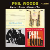 Three Classic Albums Plus (Four Altos / Phil Talks with Quill / Phil & Quill with Prestige) [Remastered]