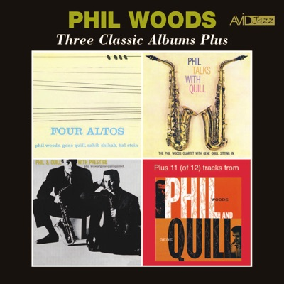 Three Classic Albums Plus (Four Altos / Phil Talks with Quill / Phil & Quill with Prestige) [Remastered] - Phil Woods