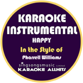 Happy (In the Style of Pharrell Williams) [Karaoke Instrumental Version]
