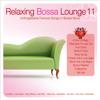 Relaxing Bossa Lounge, Vol. 11 - Various Artists