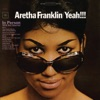Yeah!!! (In Person With Her Quartet) [Remastered], Aretha Franklin