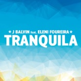Tranquila (feat. Eleni Foureira) - Single