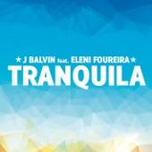 Tranquila (feat. Eleni Foureira) - Single