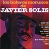 Los Boleros Morunos Solis, Javier Solís