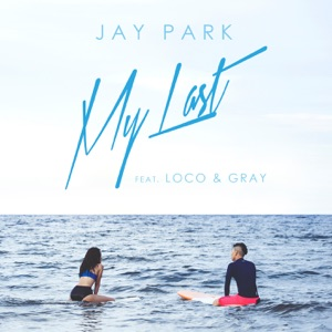 My Last (feat. 로꼬 Loco & Gray) - Single Mp3 Download
