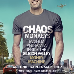Chaos Monkeys: Inside the Silicon Valley Money Machine (Unabridged)