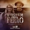 Ninguém É de Ferro feat Marília Mendonça Single