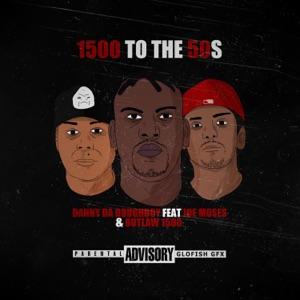 1500 to the 50's (feat. Joe Moses & Outlaw 1500) - Single Mp3 Download