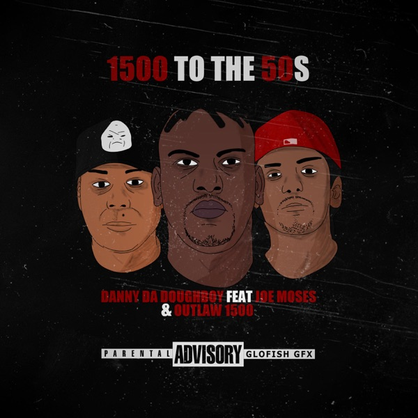 1500 to the 50's (feat. Joe Moses & Outlaw 1500) - Single