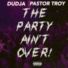 The Party Ain t Over feat Pastor Troy Single