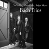 Bach Trios - Yo-Yo Ma, Chris Thile & Edgar Meyer