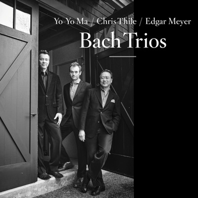Bach Trios - Yo-Yo Ma, Chris Thile & Edgar Meyer album