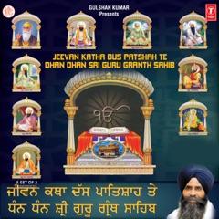 Jeevan Katha Dus Patshah Te Dhan Dhan Sri Guru Granth Saheb Ji