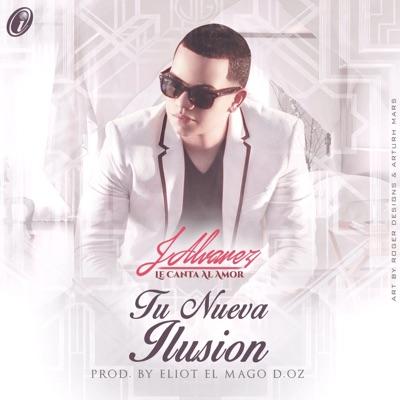 Tu Nueva Ilusión - Single - J Alvarez