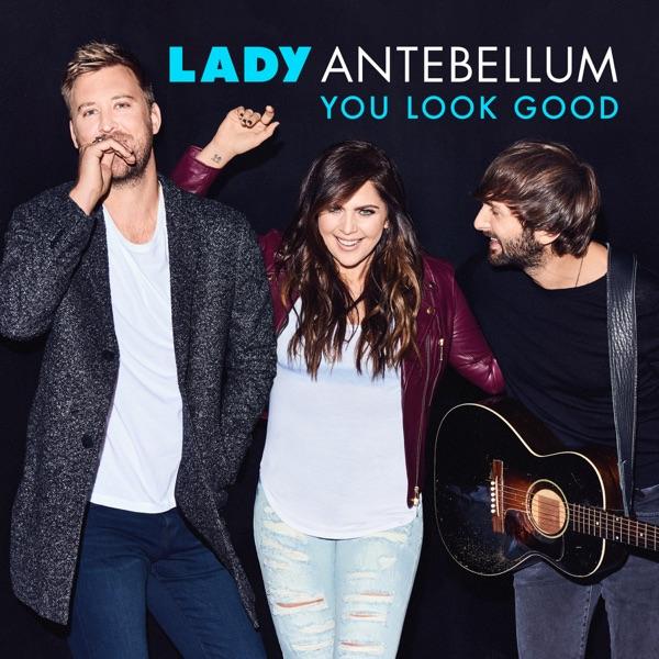 Lady Antebellum - You Look Good