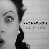 Kaz Hawkins - Don't Make Mama Cry