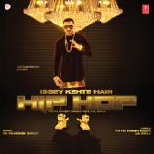 Issey Kehte Hain Hip Hop Feat. Lil Golu  Yo Yo Honey Singh - Yo Yo Honey Singh