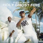 Holy Ghost Fire (feat. Akon) - Single