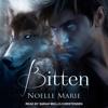 Bitten: Once Bitten, Twice Shy, Book 1 (Unabridged) - Noelle Marie