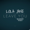 Lola Jane - Leave You (feat. Randy Wisky) artwork