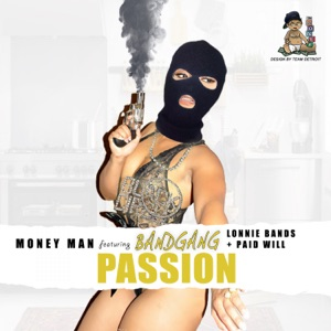 Passion (feat. BandGang Lonnie Bands, Band Gang Paid Will & Shy Glizzy) [Remix] - Single Mp3 Download