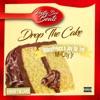 Drop the Cake feat Ohboyprince M City J R Jay Da 3rd Single