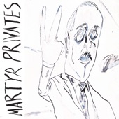 Martyr Privates - Yawning War