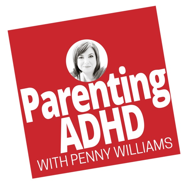 Parenting ADHD Podcast, with the ADHD Momma | Positive Parenting | ADHD Tools | Homework Strategies | ADHD at School | Learning Disabilities | Medication | Gifted | Twice-Exceptional | Asperger's | Sensory Processing Disorder