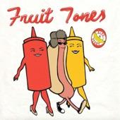 Fruit Tones - Hot Dog Jive