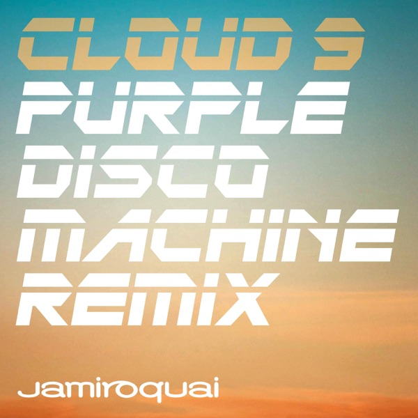 Jamiroquai</b> - Cloud 9 (Tough Love Radio Mix)