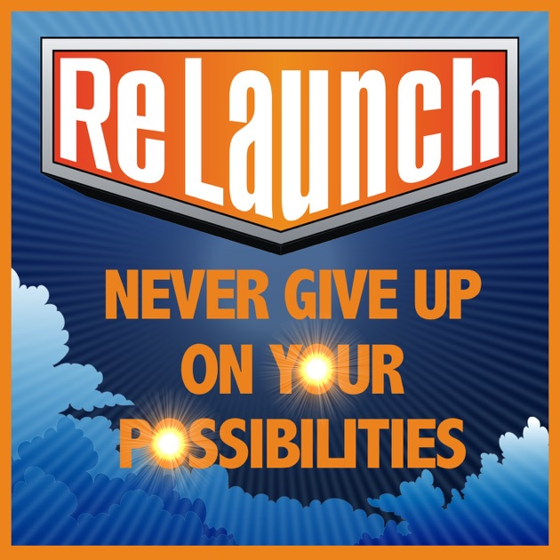Relaunch Never Give Up On Your Possibilities By Joel Boggess Life