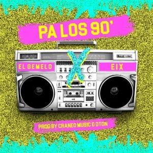 Pa los 90 (feat. Eix) - Single Mp3 Download