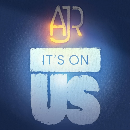 AJR - It's On Us (Benefiting the