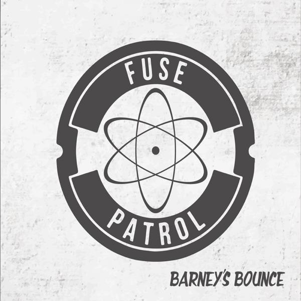 Barneys Bounce By Fuse Patrol On Apple Music