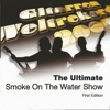 The Ultimate Smoke on the Water Show