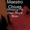 Sleeping Pill (feat. Royal Blue) - Single