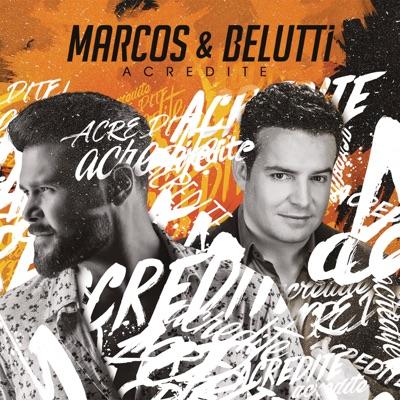 Acredite - Marcos e Belutti