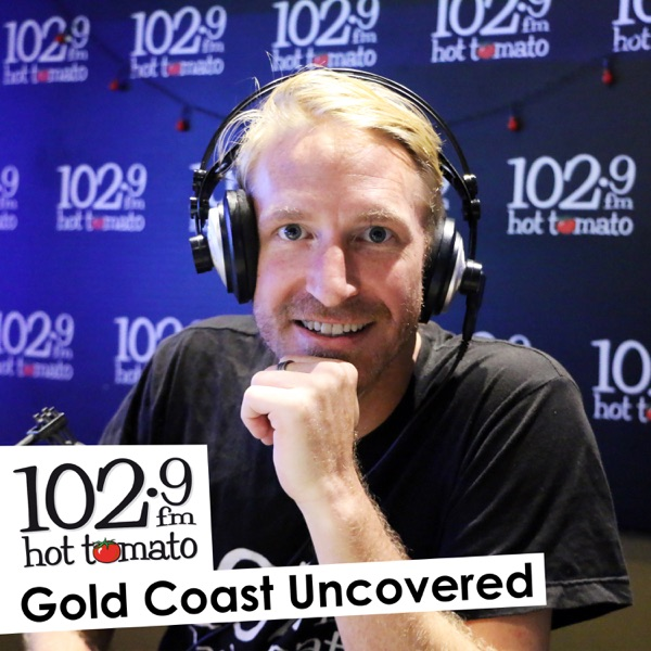 Gold Coast Uncovered on 102.9 Hot Tomato