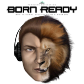 Born Ready (Motivational Speeches Gym & Workout)