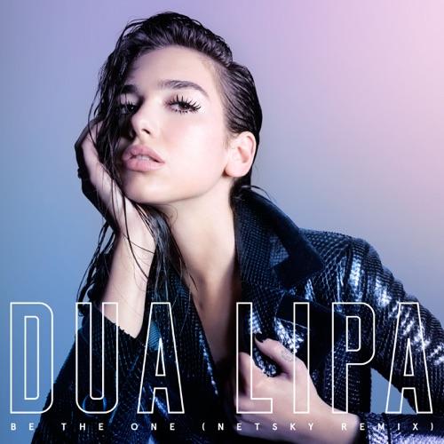 Dua Lipa - Be the One (Netsky Remix) - Single
