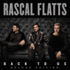 Back to Us (Deluxe Version) - Rascal Flatts