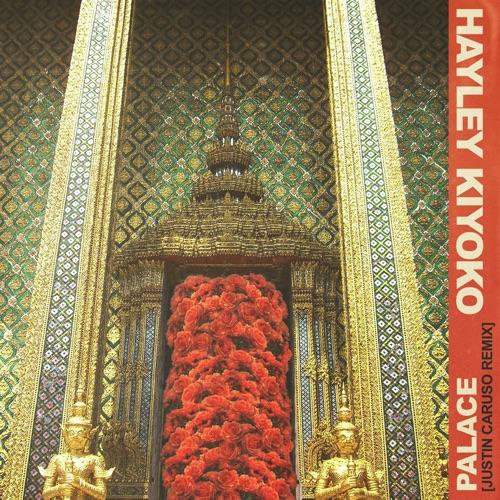 Hayley Kiyoko - Palace (Justin Caruso Remix) - Single