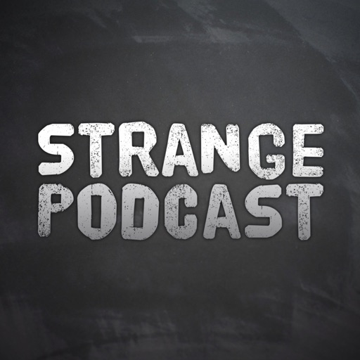 Cover image of STRANGE PODCAST - Paranormal - Unusual - Unexplained - UFO - Ghost - Mystery