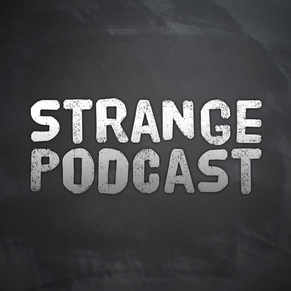 STRANGE PODCAST - Paranormal - Unusual - Unexplained - UFO - Ghost - Mystery