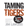 Jim Lawless - Taming Tigers: Do Things You Never Thought You Could (Unabridged)